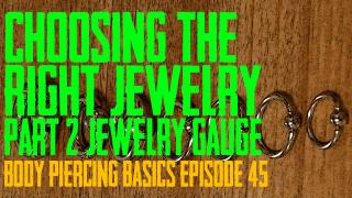Choosing the Right Piercing Jewelry part 2 - Gauge - Body Piercing Basics EP 45 - https://youtu.be/kPZpmHxW7CU