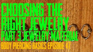 Choosing the Right Piercing Jewelry Part 4 - Jewelry Material - Body Piercing Basics EP 47 - https://youtu.be/Pwj1j5Nyw5s