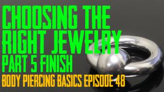 Choosing the Right Piercing Jewelry Part 5 - Finish - Body Piercing Basics EP 48 - https://youtu.be/mUefgY0wvEc