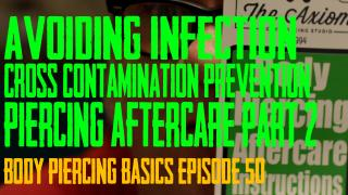 How to Heal Your Piercing Part 02 - Cross-Contamination Prevention - Body Piercing Basics EP 50 - https://youtu.be/33v_OEaxUWs