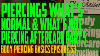 Piercings, What's Normal, What's Not & What to do about it in Body Piercing Basics EP 53 - https://youtu.be/nvC1X_3yvLo