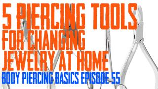 5 Piercing Tools for Changing Jewelry at Home - Body Piercing Basics EP 55 - https://youtu.be/u00NXDFugRM
