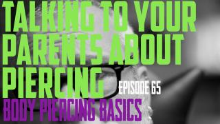 How to talk to your parents about getting a piercing - Body Piercing Basics EP65 - https://youtu.be/i6EFGouLq6w