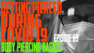 Getting Pierced During COVID-19 - What You Should Know - Body Piercing Basics EP 69 - https://youtu.be/WQo5Se8Vdwk