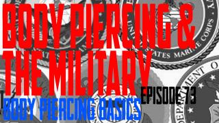 Getting Pierced While in the Military, DaVo covers all four branches regulations and when not to consider getting pierced in Body Piercing Basics Ep73 - https://youtu.be/8nR42mazGMo