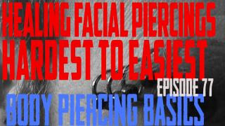 Facial Piercings Hardest to Easiest to Heal - Body Piercing Basics EP77 - https://youtu.be/X_or3XBm8zM