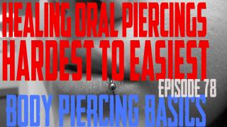 Oral Piercings Easiest to Hardest to Heal - Body Piercing Basics EP78 - https://youtu.be/BBcKB6JJbXs