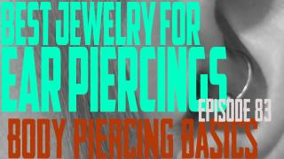 Best Jewelry for Ear Piercings - Body Piercing Basics EP83 - https://youtu.be/pW9yFlQ-Ggs