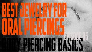 Best Jewelry for Oral Piercings - Body Piercing Basics EP85 - https://youtu.be/9caEJN2Rqi4