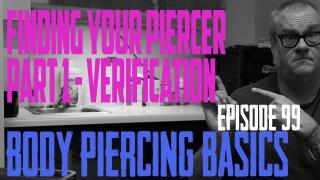 Finding Your Piercer in 2021 Part 1 Verification - Body Piercing Basics EP99 - https://youtu.be/gM0LP3OVlmY