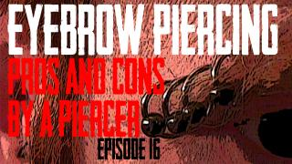 Eyebrow Piercing Pros and Cons. In this video DaVo outlines 5 advantages and 5 disadvantages of Eyebrow Piercings