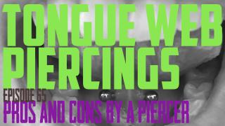 Tongue Web Piercings Pros & Cons by a Piercer EP65 -https://youtu.be/XxN9cOhuJFI