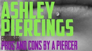 Ashley Piercing Pros & Cons by a Piercer EP66 - https://youtu.be/M3YBXiuxhps