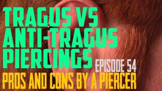 Tragus Vs. Anti-Tragus Pros & Cons by a Piercer EP 54 - https://youtu.be/B59DImZ0fWg