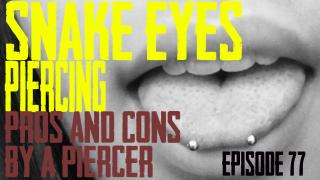 Snake Eyes Piercing Pros & Cons by a Piercer EP77 - https://youtu.be/Zaovd-HD1Vw