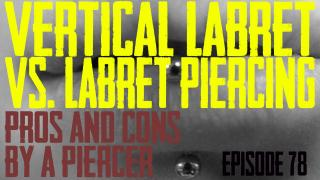 Vertical Labret Vs. Labret Piercings Pros & Cons by a Piercer EP 78 - https://youtu.be/fhaSq4NaOBU