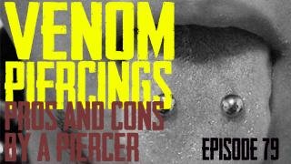 Venom Piercings Pros & Cons by a Piercer EP79 - https://youtu.be/aVZyfIJtAwE