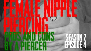 2020 edition of Female Nipple Piercings Pros & Cons by a Piercer S02 EP04 - https://youtu.be/1jjzHvpcdHU