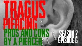 2020 Tragus Piercing Pros & Cons by a Piercing S02 EP06 - https://youtu.be/qm3eXIdUrX8