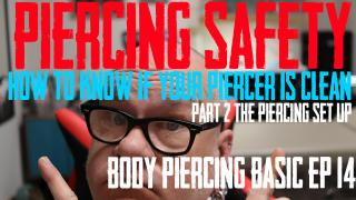 Knowing Your Piercer is Safe Part 2. In the 14th episode, DaVo covers what to look for when your piercing is setting up, piercing and tearing down
